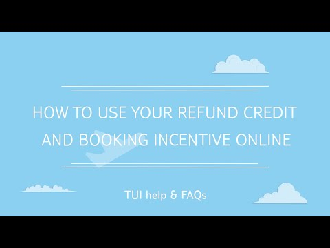 How to use your refund credit and booking incentive online | TUI help & FAQs
