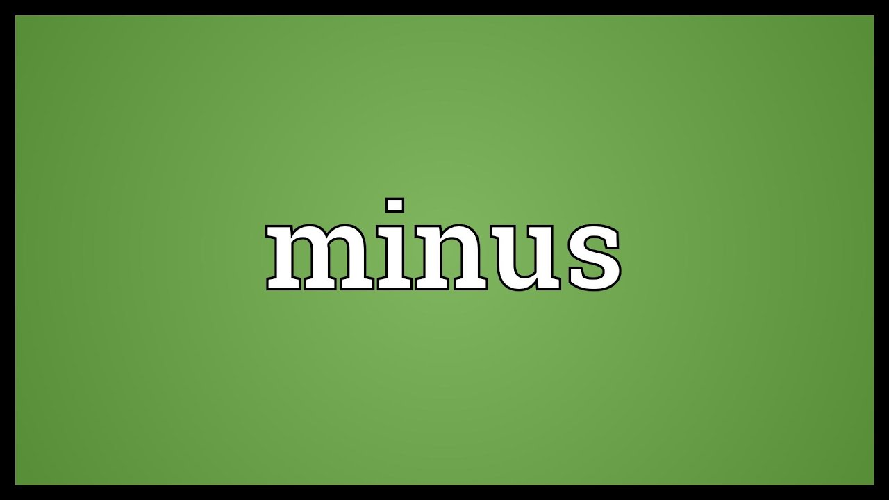 What Is The Meaning Of Minus