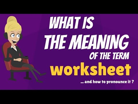 What is WORKSHEET? What does WORKSHEET mean? WORKSHEET meaning, definition  & explanation