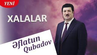 Eflatun Qubadov - Xalalar 2018 (Audio)