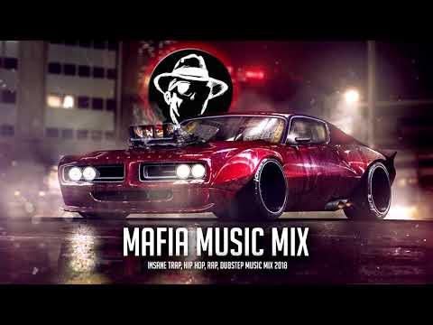 MAFIA MUSIC MIX ☢ Insane Trap ⚪ Hip Hop ⚪ Rap ⚪ Dubstep Music Mix 2018 🔊