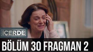 İçerde 30. Bölüm 2. Fragman