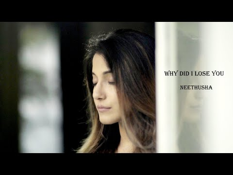 Neethusha - Why Did I Lose You| Music Video