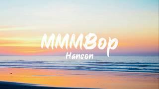 Hanson - MMMBop (Lyrics) | BUGG Lyrics