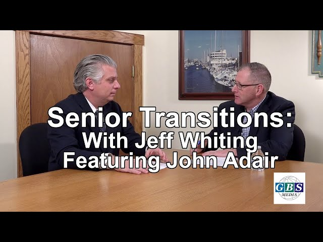Senior Transitions with Jeff Whiting: Featuring John Adair