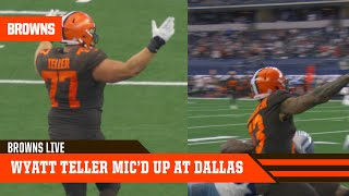 Wyatt Teller Mic'd Up at Dallas | Browns Live