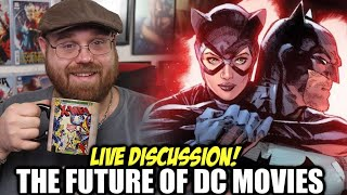 The Future of DC Movies - Live Discussion!!!