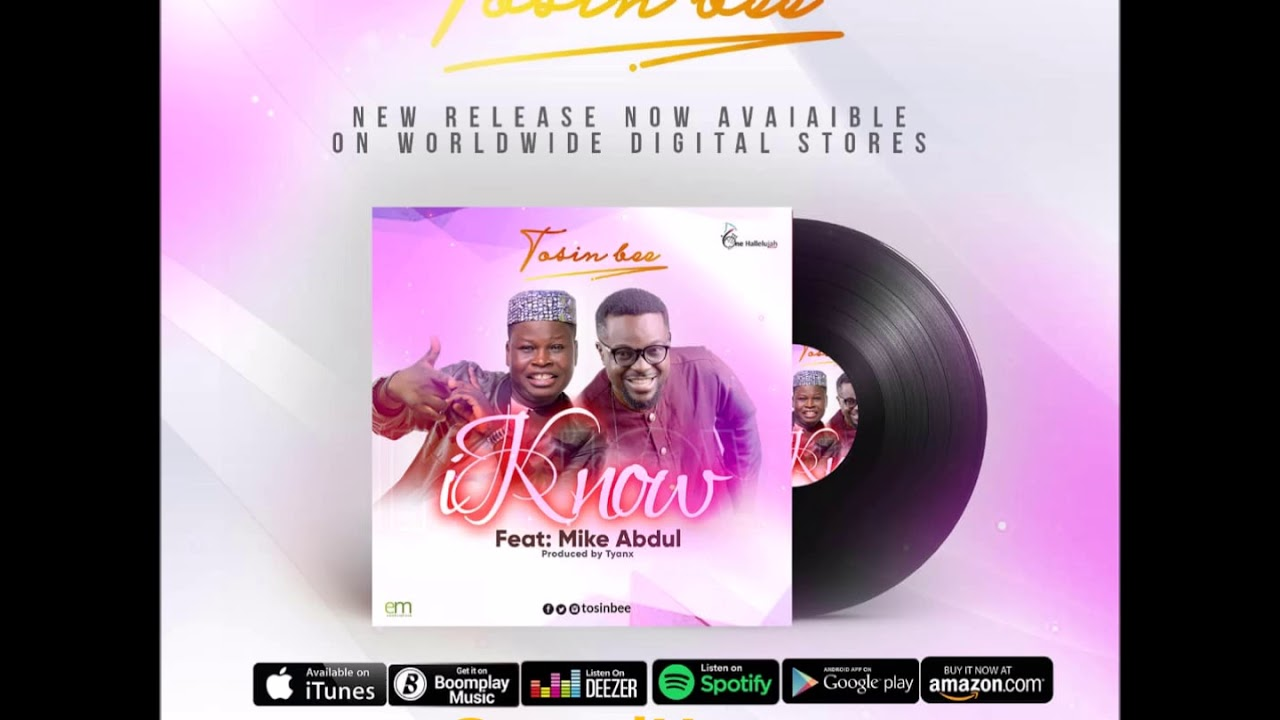 Download [Gospel Songs 2018] Tosin Bee Ft.  Mike Abdul – I Know