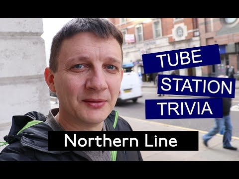 Tube Station Trivia - Northern Line