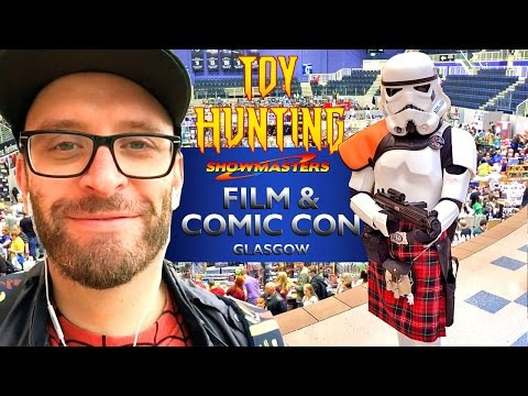 Toy Hunting At FILM & COMIC CON GLASGOW 2016
