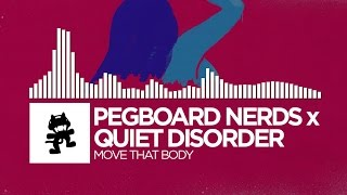 pegboard nerds x quiet disorder move that body monstercat release
