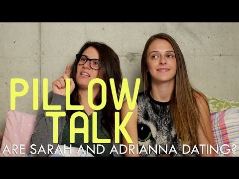 Are Sarah And Adrianna Dating - Pillow Talk
