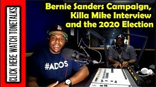 (Tone Talks) Bernie Sanders Presidential Campaign, rapper Killa Mike Interview and the 2020 Election