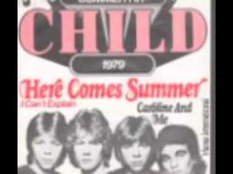 Child - Here comes summer i can't explain