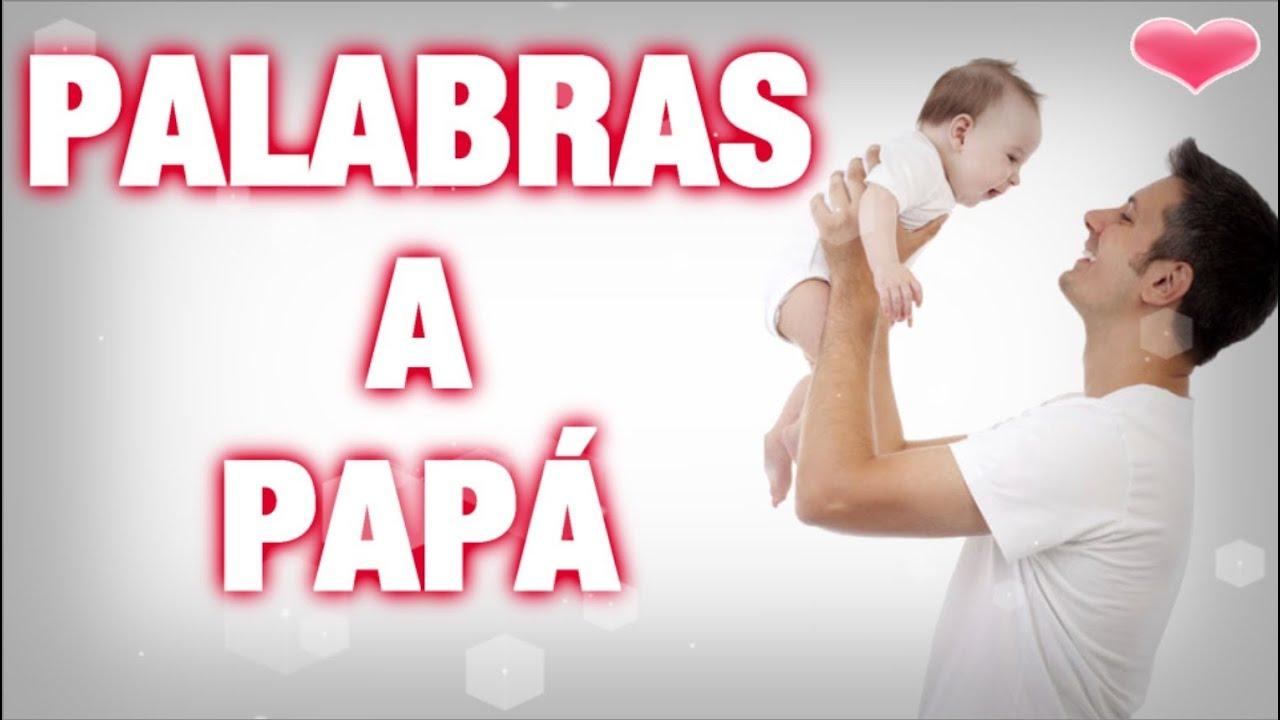 Palabras a papá Poemas para papá Dedicatorias por tu da padre