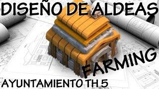 DISEÑO AYUNTAMIENTO 5 TH - ALDEA FARMING -Anikilo - A por todas con Clash of Clans - Español - CoC
