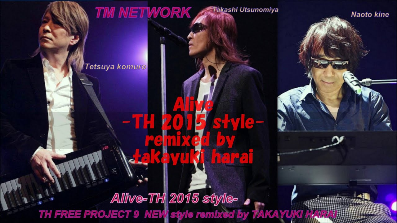 Tm Network Alive Th 2015 Style Th Free Project 9 Youtube