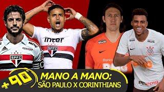 SÃO PAULO X CORINTHIANS - QUAL TIME É MELHOR NA FINAL DO PAULISTA? - MANO A MANO