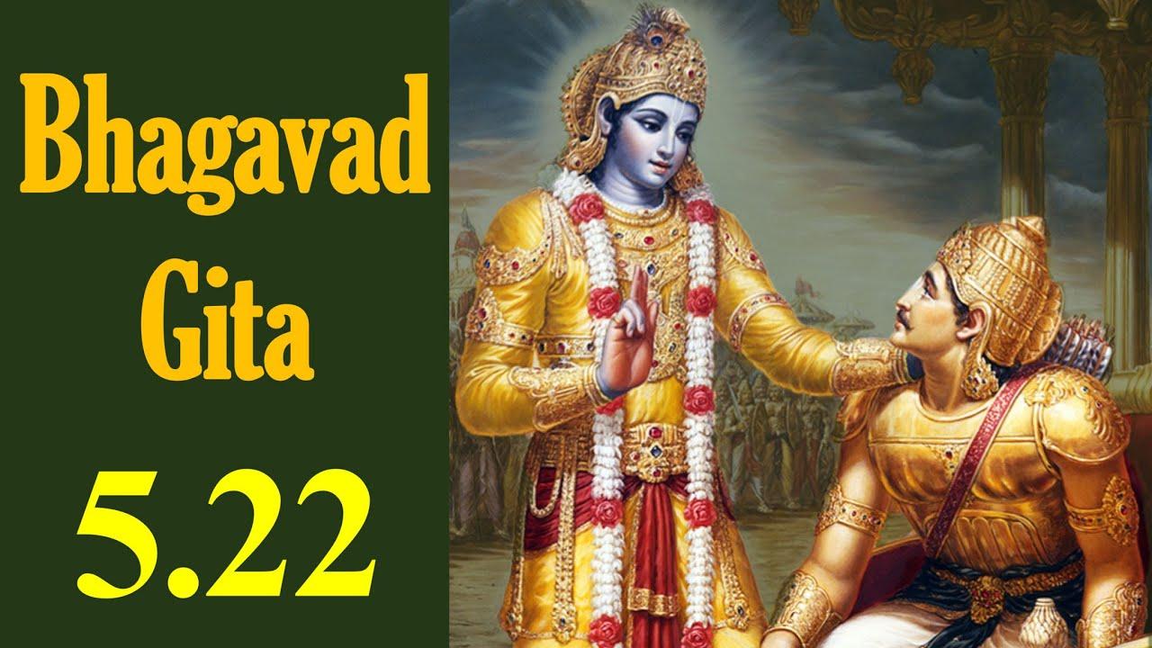 Bhagavad Gita 5.22 | Gita Chapter 5 Shloka 22 | Gita Shloka 226