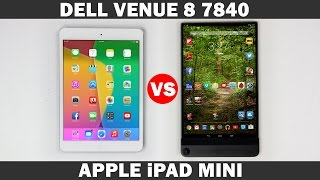 Dell Venue 8 7840 Vs iPad Mini 2 Full Comparison
