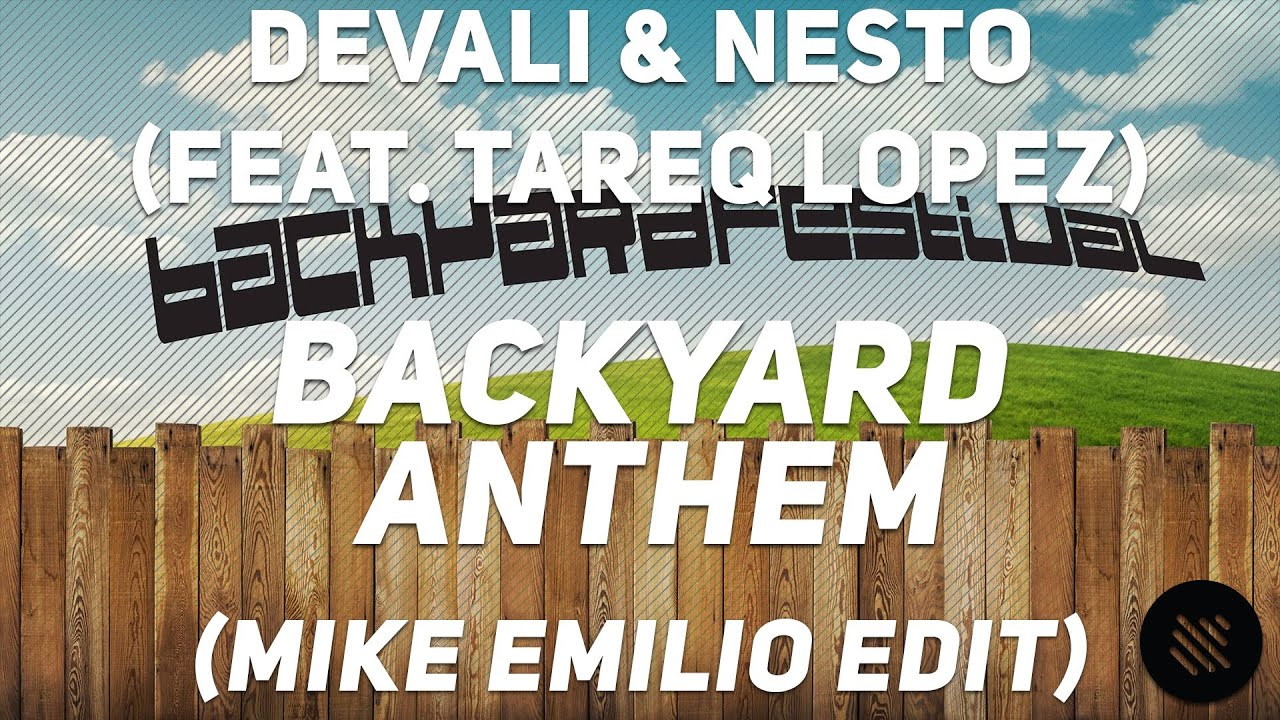 Devali & Nesto (Feat  Tareq Lopez) - Backyard Anthem (Mike Emilio Edit)  [Premiere] [Bass Boosted]