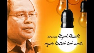 [PART 2] Rizal Ramli Bongkar Pemerintahan Jokowi, Ini Cara Agar Tarif Listrik Tak Naik