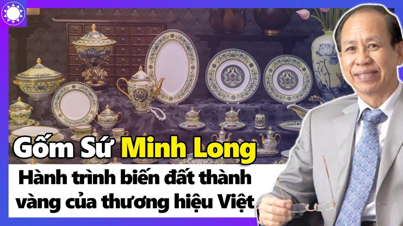 Gốm Sứ Minh Long - Hành Trình Biến Đất Thành Vàng Của Thương Hiệu Việt