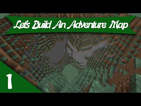 Let's Build An Adventure Map - Episode 1 :: The Basics