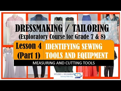 TLE DRESSMAKING 7 Lesson 4 IDENTIFYING SEWING TOOLS AND EQUIPMENT (PART 1) Measuring & Cutting Tools
