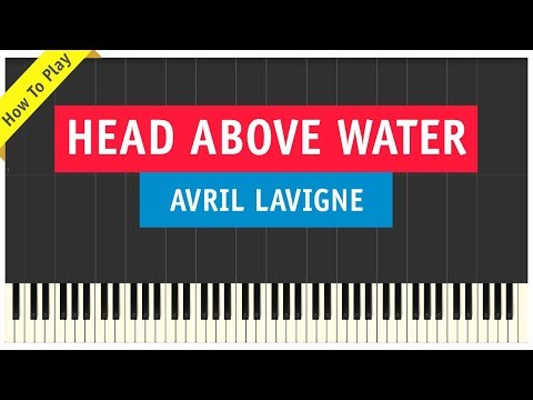 Avril Lavigne - Head Above Water - Piano Cover (Tutorial & Sheet Music)