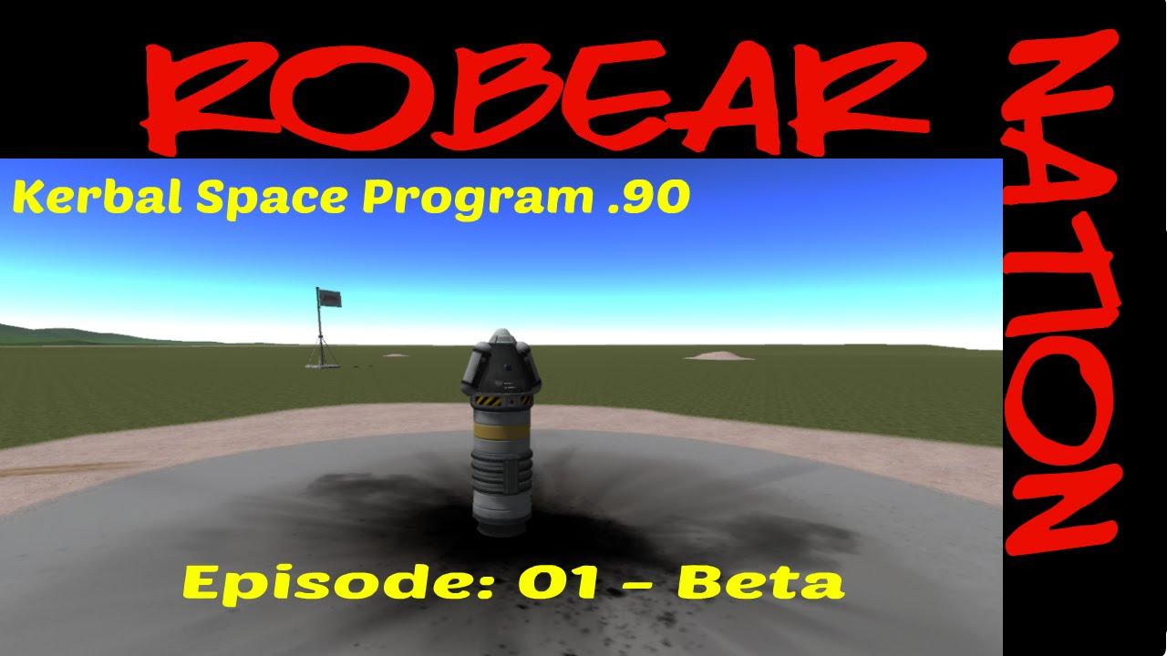 Kerbal Space Program .90 Let's Play Episode 1: Beta - YouTube