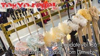 Tokyo Rebel stock update vol. 36 - Lumiebre parasols and umbrellas!