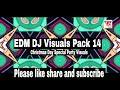 2021 Free EDM VJ Loops 14  EDM Visuals Pack ||  Free Download