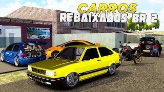 SAIU!! Carros Rebaixados BR 2 - Novo Jogo de Carros e Motos para Celular e PC (DOWNLOAD)