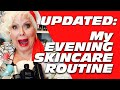 My Evening Skincare Routine Updated