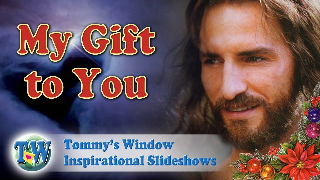 1f421ad393a2 My Gift to You - Tommy s Window Christmas Inspirational Slideshow ...