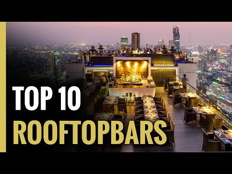Top 10 Rooftop Bars In The World   Rooftop Bar   Luxury Tube