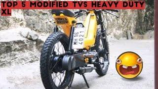 TOP 5 MODIFIED TVS HEAVY DUTY XL!!!!!!!!