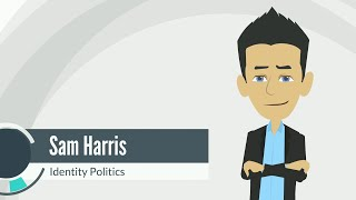 Sam Harris - The Religion of Identity Politics