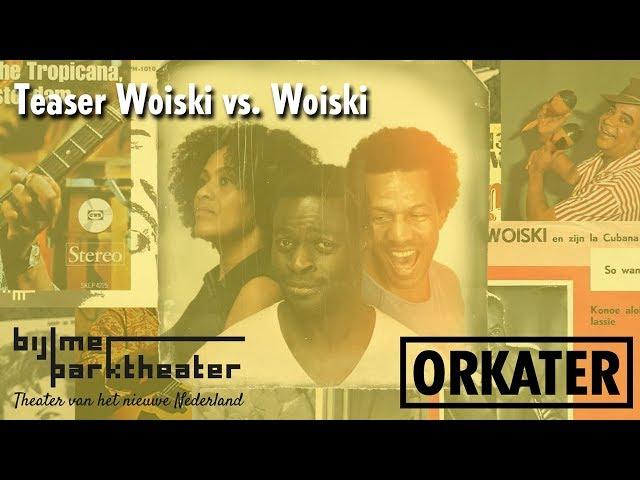 Teaser Woiski vs. Woiski