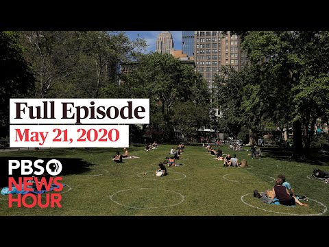 PBS NewsHour full episode, May 21, 2020