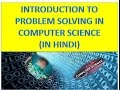 INTRODUCTION TO PROBLEM SOLVING IN COMPUTER SCIENCE(IN HINDI)