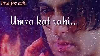 Log Ishq Me Kya se Kya hue   Heart touching Sad Emotional Whatsapp status lyrics Tere Naam Salman