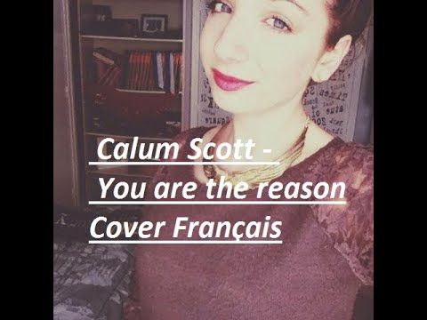 You Are The Reason Calum Scott  Français