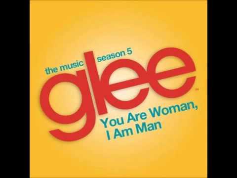 Glee - You Are Woman, I Am Man (DOWNLOAD MP3 + LYRICS)