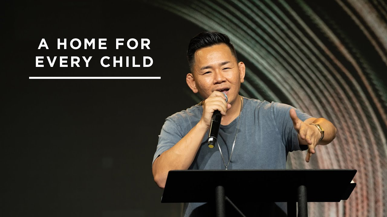 A Home for Every Child // The Father's Heart Series // NewStory Church