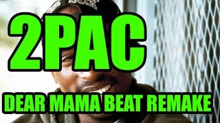 2Pac - Dear Mama Beat Remake