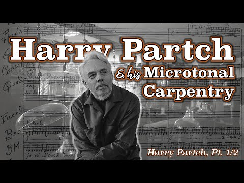 Harry Partch And His Microtonal Carpentry [Harry Partch, Pt. 1/2]