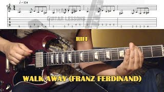 Walk Away (Franz Ferdinand) GUITAR LESSON with TAB - INTRO RIFF