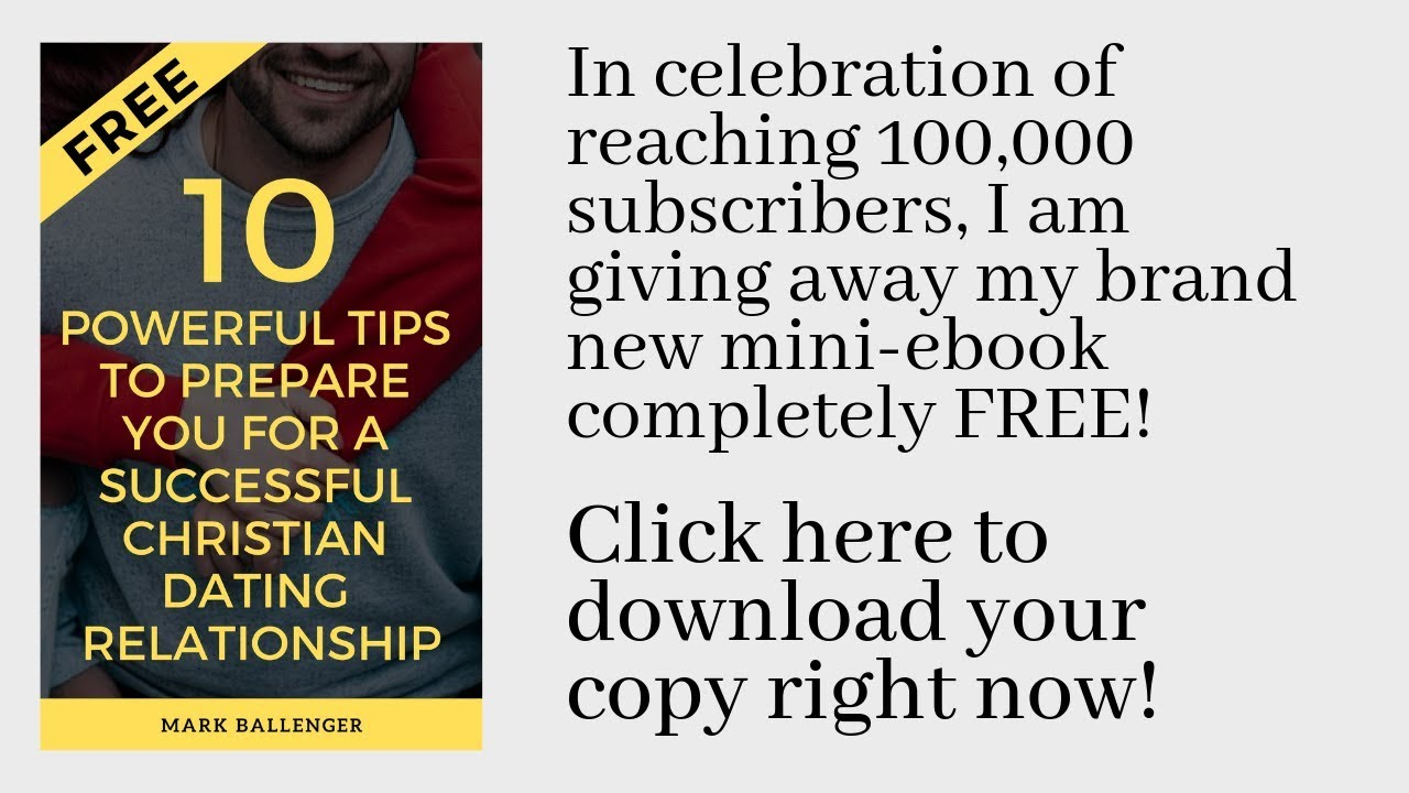 FREE Mini-eBook: 10 Powerful Tips to Prepare You for a Successful Christian Dating Relationship